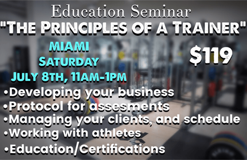 The Principles of a Trainer - Miami - July 8th
